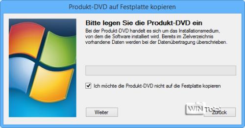 Ich möchte die Produkt-DVD nicht auf die Festplatte kopieren