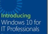 Introducing Windows 10 for IT Professionals, Technical Overview