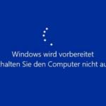 Windows wird vorbereitet Schalten Sie dne Compuer nicht aus